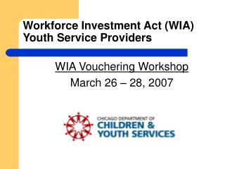 Workforce Investment Act (WIA) Youth Service Providers