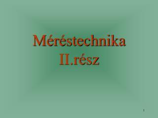 Méréstechnika II.rész