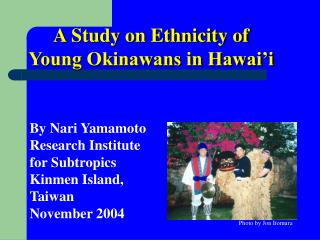 A Study on Ethnicity of  Young Okinawans in Hawai'i