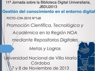 Universidad Nacional de Villa María  Córdoba 7 y 8 de Noviembre de 2013