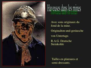 Haveuses dans les mines
