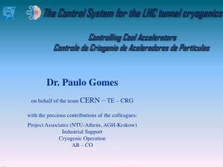 Dr. Paulo  Gomes on behalf of the team  CERN –  TE – CRG