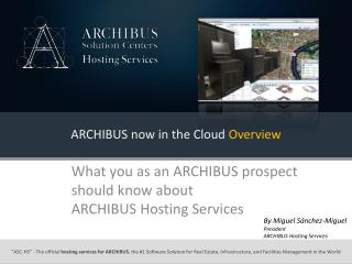 ARCHIBUS now in the Cloud  Overview