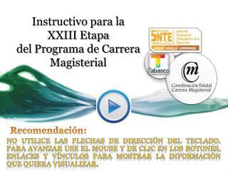 Instructivo para la  XXIII Etapa del Programa de Carrera Magisterial