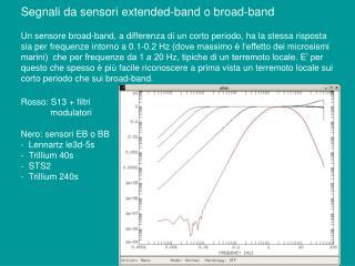 Segnali da sensori extended-band o broad-band