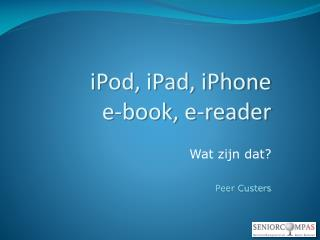 iPod, iPad, iPhone e-book, e-reader