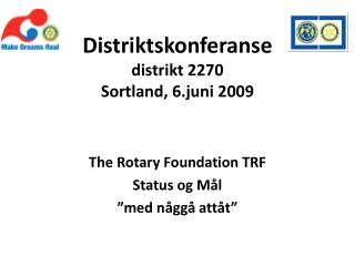 Distriktskonferanse distrikt 2270 Sortland, 6.juni 2009