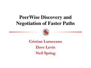 Cristian Lumezanu Dave Levin Neil Spring