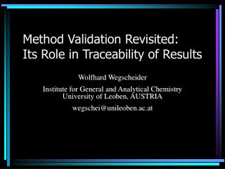 Method Validation Revisited:   Its Role in Traceability of Results