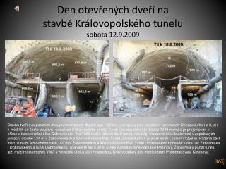 Den otevřených dveří na stavbě Královopolského tunelu sobota 12.9.2009