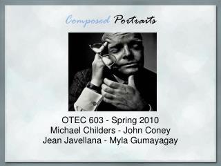 Composed  Portraits