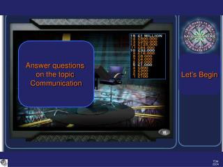 Answer questions  on the topic  Communication