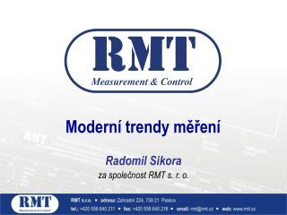 Radomil Sikora za společnost RMT s. r. o.
