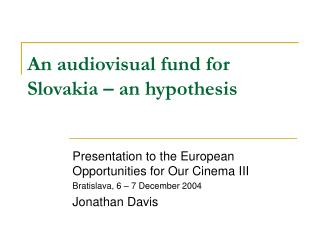 An audiovisual fund for Slovakia – an hypothesis