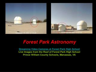 Forest Park Astronomy Streaming Video Cameras at Forest Park High School