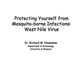 Protecting Yourself from  Mosquito-borne Infections: West Nile Virus