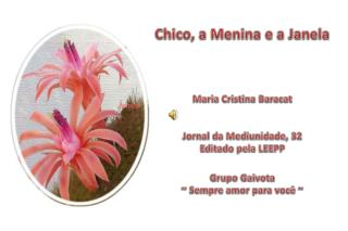 Chico, a Menina e a Janela Maria  Cristina  Baracat Jornal da Mediunidade,  32