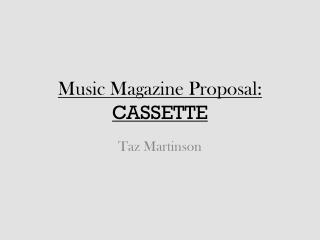 Music Magazine Proposal: CASSETTE