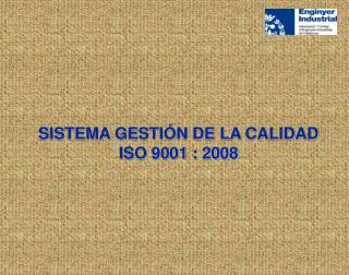 SISTEMA GESTIÓN DE LA CALIDAD  ISO 9001 : 2008