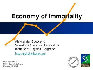 Economy of Immortality