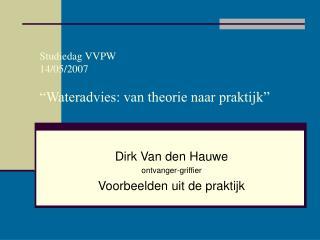 """Studiedag VVPW 14/05/2007 """"Wateradvies: van theorie naar praktijk"""""""
