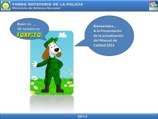 FONDO ROTATORIO DE LA POLICÍA Ministerio de Defensa Nacional
