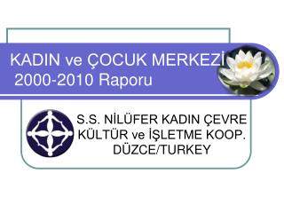 KADIN ve ÇOCUK MERKEZİ  2000-2010 Raporu