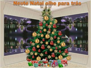 Neste Natal olhe  para trás