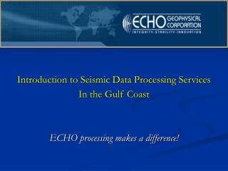 Introduction to Seismic Data Processing Services In the Gulf Coast