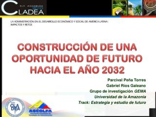 CONSTRUCCI�N DE UNA OPORTUNIDAD DE FUTURO  HACIA EL A�O 2032