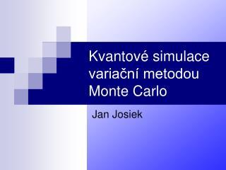 Kvantové simulace variační metodou Monte Carlo