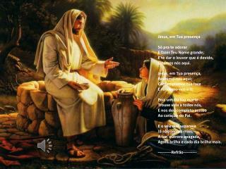 Jesus, em Tua presença Só pra te adorar E fazer Teu Nome grande; E te dar o louvor que é devido,
