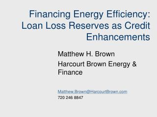 Financing Energy Efficiency:  Loan Loss Reserves as Credit Enhancements