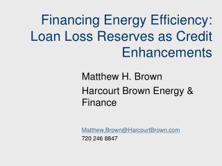 Financing Energy Efficiency:  Loan Loss Reserves as Credit Enhancements