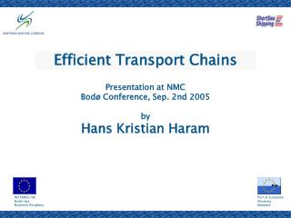 Presentation at NMC  Bodø Conference, Sep. 2nd 2005  by Hans Kristian Haram
