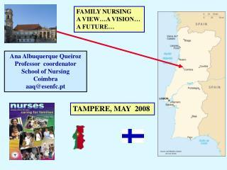 Ana Albuquerque Queiroz Professor  coordenator School of Nursing  Coimbra aaq@esenfc.pt