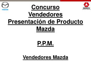 Concurso Vendedores  Presentación de Producto Mazda P.P.M. Vendedores Mazda