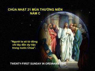 CHÚA NHẬT 21 MÙA THƯỜNG NIÊN NĂM C