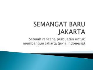 SEMANGAT BARU JAKARTA