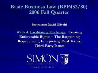 Basic Business Law (BPP432/80)  2006 Fall Quarter