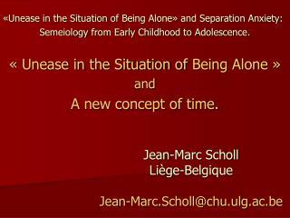 Jean-Marc Scholl Liège-Belgique Jean-Marc.Scholl@chu.ulg.ac.be