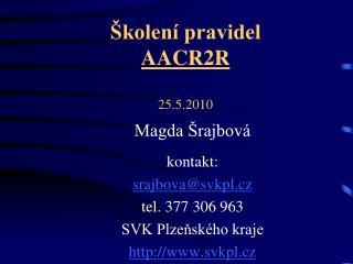 Školení pravidel  AACR2R 25.5.2010