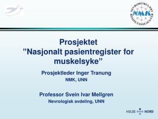 Prosjektet  �Nasjonalt pasientregister for muskelsyke�