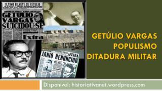 Get�lio Vargas Populismo  Ditadura militar