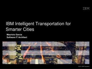 IBM Intelligent Transportation for Smarter Cities