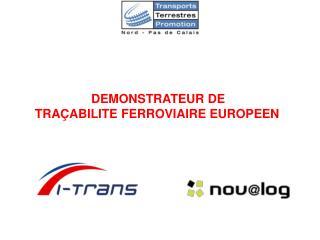 DEMONSTRATEUR DE  TRAÇABILITE FERROVIAIRE EUROPEEN