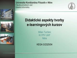 Didaktické  aspekty  tvorby  e-learning ových kurzov