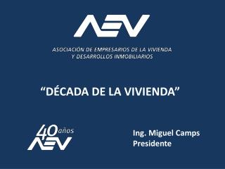 Ing. Miguel Camps Presidente