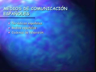 MEDIOS DE COMUNICACIÓN ESPAÑOLES
