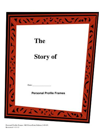Personal Profile Frames: MS PowerPoint Edition 2-09-05; Reviewed 1-11-11